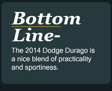 The 2014 Dodge Durago is a nice blend of practicality and sportiness.